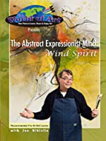 The Abstract Expressionist Mind: Wind Spirit