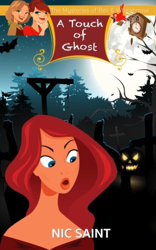 A Touch of Ghost (The Mysteries of Bell & Whitehouse) (Volume 5)