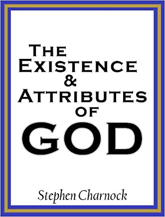 The Existence and Attributes of God written by Stephen Charnock