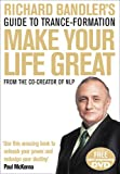 Richard Bandler's Guide to Trance-formation: Make Your Life Great (Book & DVD)