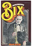Remembering Bix, A memoir of the jazz age