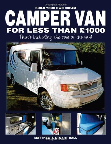 Build Your Own Dream Camper Van For Less Than Ú1000: - That'S Including The Cost Of The Van!