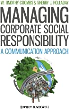 Managing Corporate Social Responsibility A Communication Approach