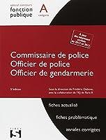 Commissaire de police. Officier de police. Officier de gendarmerie - 5e éd.