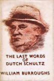 Last Words of Dutch Schultz (020661764X) by Burroughs, William S.