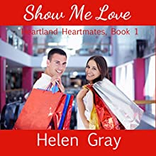 Show Me Love: Heartland Heartmates Book 1 (       UNABRIDGED) by Helen Gray Narrated by Amanda Fugate-Moss