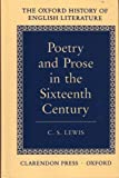 Poetry and Prose in the Sixteenth Century (Oxford History of English Literature Ser)