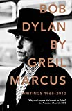 Bob Dylan: Writings 1968-2010 (0571254454) by Marcus, Greil