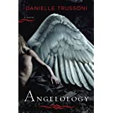 Angelology: A Novel (Angelology Series) ~ Danielle Trussoni