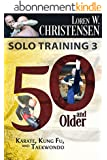 Solo Training 3: 50 And Older (English Edition)