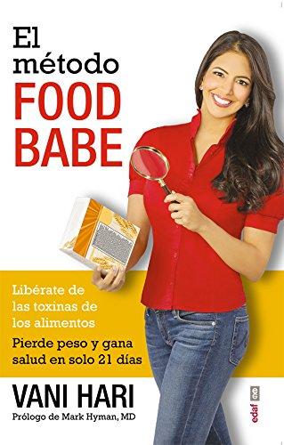 El método Food Babe. Libérate de las toxinas de los alimentos. Pierde peso y gana salud en solo 21 días. (Plus Vitae)