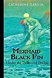 Mermaid Black Under the Sellwood Bridge