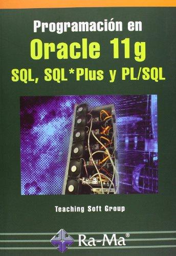 Programación en Oracle 11g SQL, SQL*Plus y PL/SQL