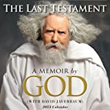 The Last Testament 2013 Day-to-Day Calendar: A Memoir by GOD