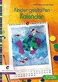 Kinder gestalten Kalender: Drucken, malen, kleben - Sybille Rogaczewski-Nogai