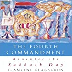 The Fourth Commandment: Remember the Sabbath Day | Francine Klagsbrun