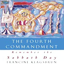 The Fourth Commandment: Remember the Sabbath Day Audiobook by Francine Klagsbrun Narrated by Shira Segal