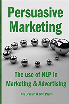 Persuasive Marketing: The Use Of NLP In Marketing & Advertising