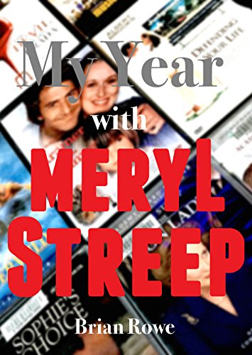 My Year with Meryl Streep: 52 Films in 52 Weeks
