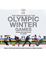 The Treasures of the Olympic Winter Games 2014: An Official Olympic Museum Publication