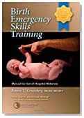 Birth Emergency Skills Training: Manual for Out -of- Hospital Midwives