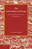 img - for The Nationalities of Europe and the Growth of National Ideologies book / textbook / text book