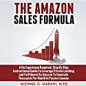 The Amazon Sales Formula: A No Experience Required, Step by Step Instructional Guide to Leverage Private Labeling and Fulfillment by Amazon, to Generate Thousands per Month in Passive Income. Audiobook by Michael D Marani, M.Ed Narrated by Michael Morgan