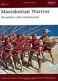 Macedonian Warrior: Alexander's Elite Infantryman