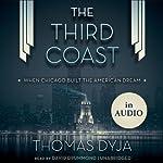 The Third Coast: When Chicago Built the American Dream | Thomas Dyja