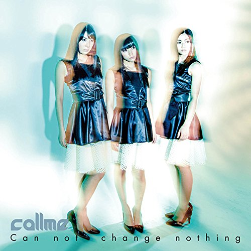 Can not change nothing(CD+DVD+スマプラ)