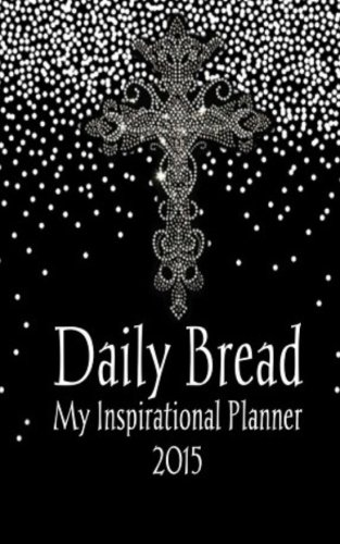 Daily Bread - My Inspirational Planner 2015 (Daily Bread Planner compare prices)