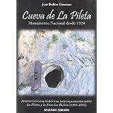 Cueva de la Pileta : monumento nacional desde 1924 : acontecimientos históricos más importantes sobre La Pileta...
