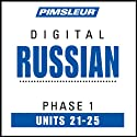 Russian Phase 1, Unit 21-25: Learn to Speak and Understand Russian with Pimsleur Language Programs  von Pimsleur