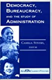 img - for Democracy, Bureaucracy, And The Study Of Administration (ASPA Classics) book / textbook / text book