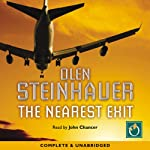 The Nearest Exit (       UNABRIDGED) by Olen Steinhauer Narrated by John Chancer