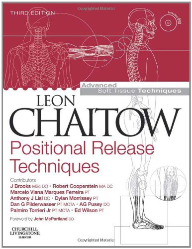 Positional Release Techniques with DVD-ROM, 3e (Advanced Soft Tissue Techniques)