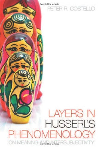 Layers In Husserl's Phenomonology: On Meaning and Intersubjectivity (New Studies in Phenomenology and Hermeneutics)