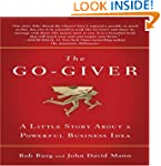 The Go-Giver: A Little Story About a...