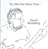 echange, troc David Bromberg - Try Me One More Time
