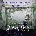 Relatively Risky: The Big Uneasy (       UNABRIDGED) by Pauline Baird Jones Narrated by Kevin Scollin