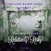 Relatively Risky: The Big Uneasy | Pauline Baird Jones