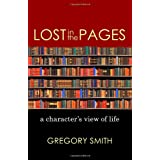 Lost in the Pages: A Character's View of Life ~ Greg Smith
