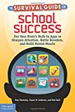 img - for The Survival Guide for School Success: Use Your Brain's Built-In Apps to Sharpen Attention, Battle Boredom, and Build Mental Muscle book / textbook / text book