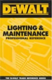 DEWALT Lighting &amp; Maintenance Professional Reference