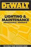 DEWALT Lighting & Maintenance Professional Reference