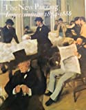 img - for The New Painting : Impressionism 1874-1886 book / textbook / text book
