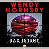 Bad Intent: A Maggie MacGowen Mystery, Book 3 | Wendy Hornsby