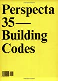 "Perspecta 35 ""Building Codes"": The Yale Architectural Journal (No. 35)"