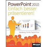 """Microsoft PowerPoint 2010 - Einfach besser pr�sentieren: Gestaltung, Technik, Tipps & Tricksvon """"Hermann Plasa"""""""