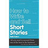How to Write and Sell Short Stories (Secrets to Success)by Della Galton